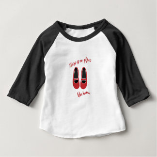 There is no place like home baby T-Shirt