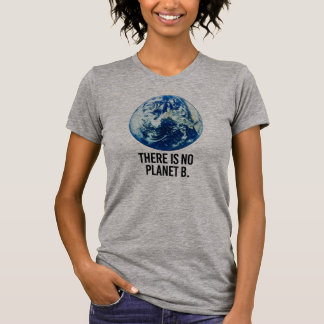 There is no Planet B - - Pro-Science - T-Shirt