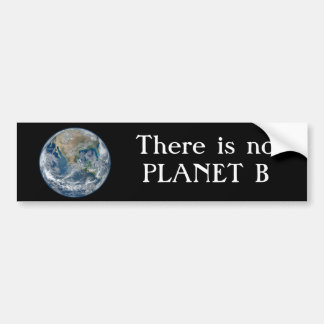 """There is no Planet B "" with Blue Earth. Bumper Sticker"