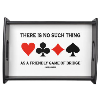 There Is No Such Thing Friendly Game Of Bridge Service Trays