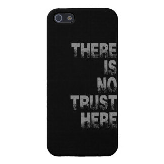 There is no Trust Here Case For iPhone 5/5S