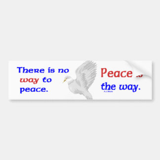 There is no Way to Peace Bumper Sticker
