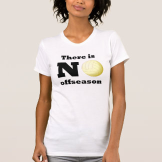 There Is Noo Offseason (Volleyball) T-Shirt