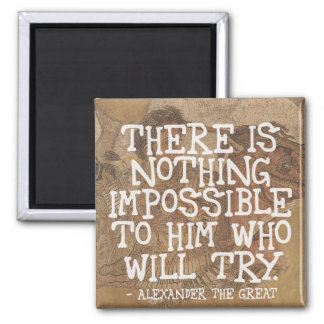 There is nothing impossible - Motivational Quote Square Magnet