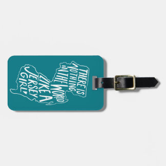 There Is Nothing In The World like A Jersey Girl Luggage Tag