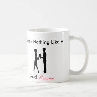 There is nothing like a good romance mug