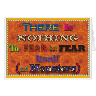 There is nothing to fear card