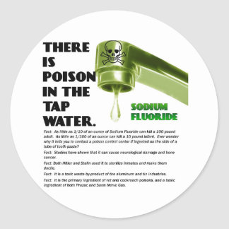 THERE IS POISON IN THE TAP WATER! ROUND STICKER