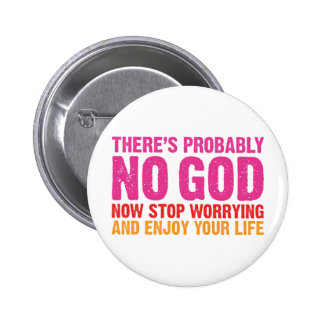 There Is Probably No God 2 Inch Round Button