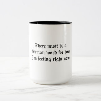 There Must Be a German Word Two-Tone Coffee Mug