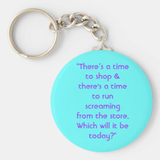 """There's a time to shop & there's a time to run... Keychain"