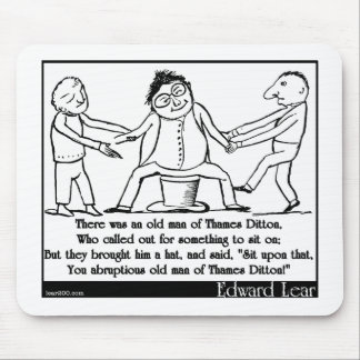 There was an old man of Thames Ditton Mousepads