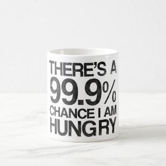 There's a 99.9% chance i am hungry coffee mug