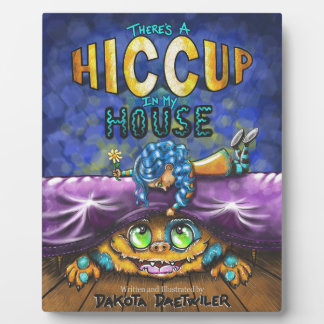 There's a Hiccup In My House Plaque