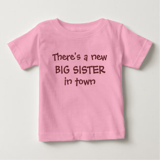 There's a new BIG SISTER in town Baby T-Shirt