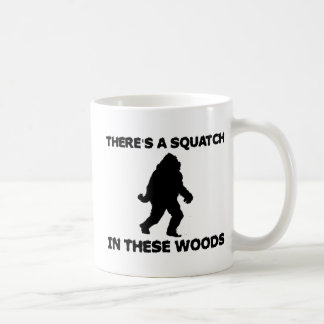 There's a Squatch in these Woods Coffee Mug