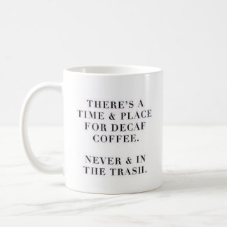 """There's A Time & Place..."" - Classic White Mug"