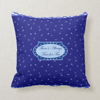 """There's always time for tea - 16"""" x 16"""" pillow"""