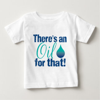 There's an oil for that blue teal baby T-Shirt