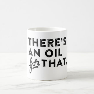 There's an Oil for That Vintage Type Coffee Mug