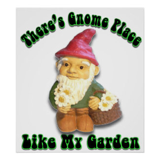 There's Gnome Place Like My Garden Poster