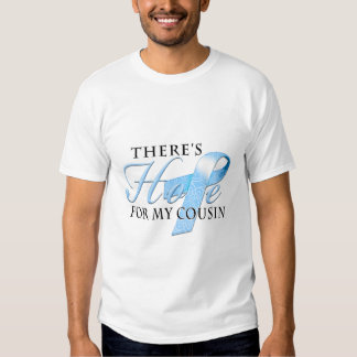 There's Hope for Prostate Cancer Cousin T-shirts
