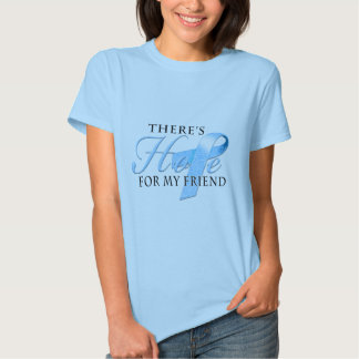 There's Hope for Prostate Cancer Friend T-shirts