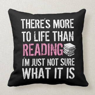 There's More to Life Than Reading (Customizable) Throw Pillow