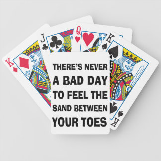 There's Never a Bad Day To feel The Sand Between Y Bicycle Playing Cards