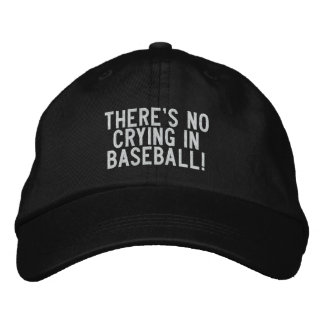 there's no crying in baseball! embroidered hat