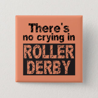 There's no crying in roller derby 2 inch square button