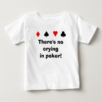 There's no cryingin poker! tee shirt