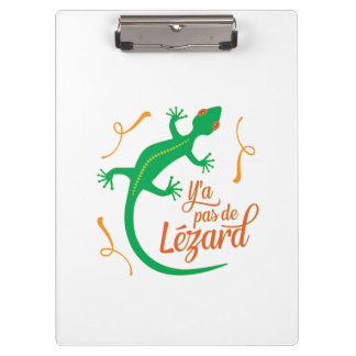 There's No Lizard - Funny French Saying Clipboards