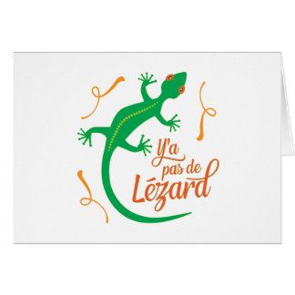 There's No Lizard - Funny French Saying Greeting Card