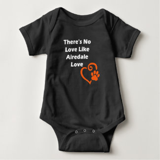 There's No Love Like Airedale Love Baby Bodysuit