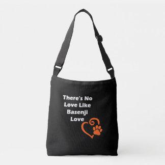 There's No Love Like Basenji Love Crossbody Bag