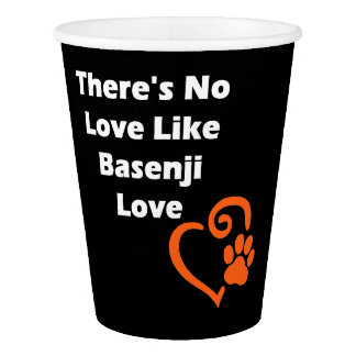 There's No Love Like Basenji Love Paper Cup