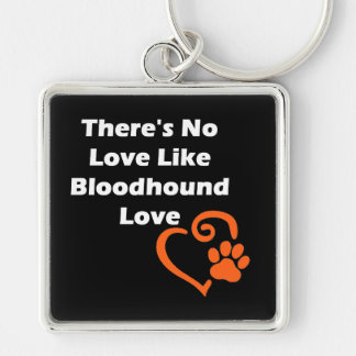 There's No Love Like Bloodhound Love Silver-Colored Square Keychain