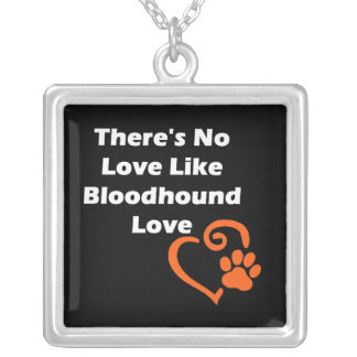 There's No Love Like Bloodhound Love Silver Plated Necklace