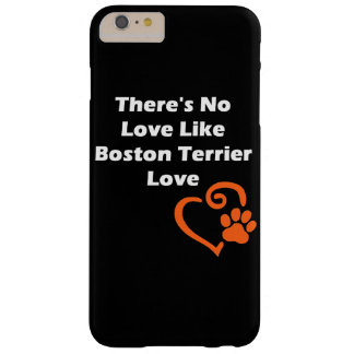 There's No Love Like Boston Terrier Love Barely There iPhone 6 Plus Case