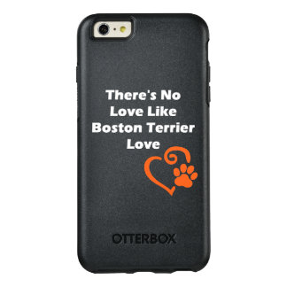 There's No Love Like Boston Terrier Love OtterBox iPhone 6/6s Plus Case