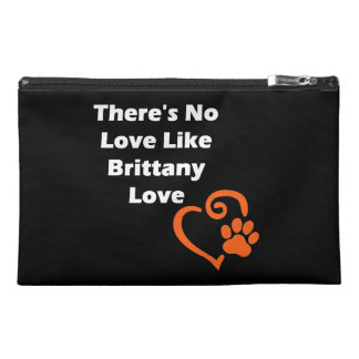 There's No Love Like Brittany Love Travel Accessory Bag