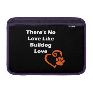 There's No Love Like Bulldog Love MacBook Sleeve