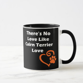 There's No Love Like Cairn Terrier Love Mug