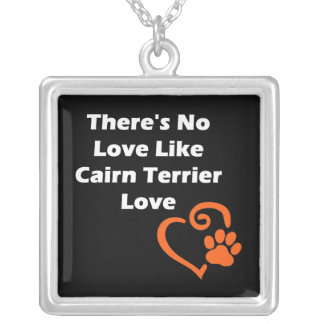 There's No Love Like Cairn Terrier Love Silver Plated Necklace