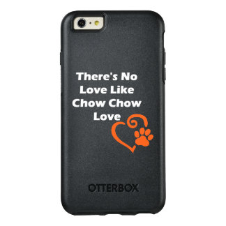 There's No Love Like Chow Chow Love OtterBox iPhone 6/6s Plus Case