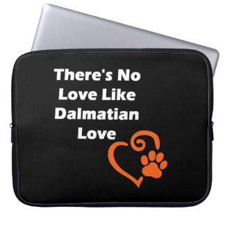 There's No Love Like Dalmatian Love Computer Sleeves