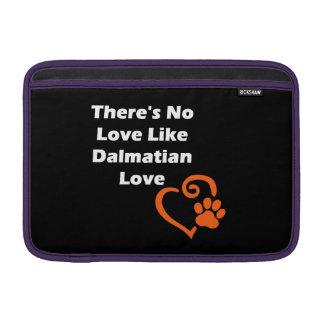There's No Love Like Dalmatian Love MacBook Air Sleeve