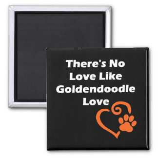 There's No Love Like Goldendoodle Love Magnet