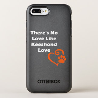 There's No Love Like Keeshond Love OtterBox Symmetry iPhone 7 Plus Case